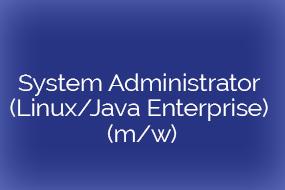 System Administrator (Linux/Java Enterprise) (m/w)